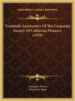 Twentieth Anniversary Of The Corporate Society Of California Pioneers (1870)