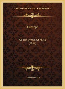 Euterpe: Or The Dream Of Music (1852)