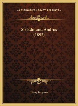 Sir Edmund Andros (1892)