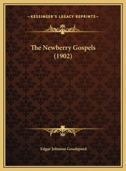 The Newberry Gospels (1902)