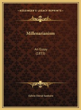 Millenarianism: An Essay (1855)