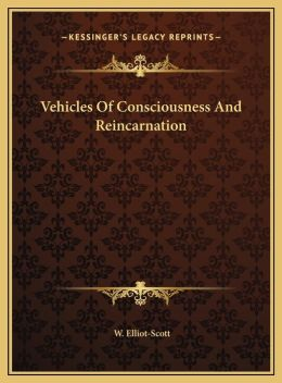 Vehicles Of Consciousness And Reincarnation