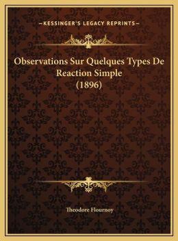 Observations Sur Quelques Types De Reaction Simple (1896)