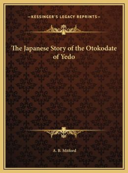 The Japanese Story of the Otokodate of Yedo