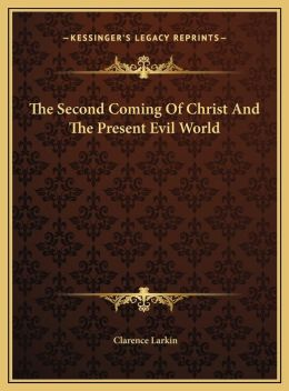 The Second Coming Of Christ And The Present Evil World