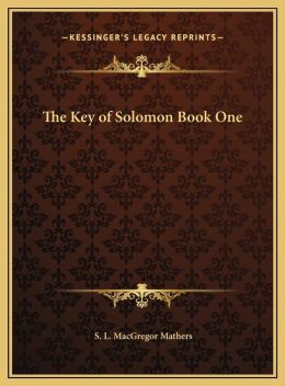 The Key Of Solomon Book One