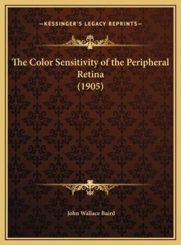 The Color Sensitivity of the Peripheral Retina (1905)