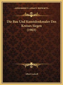 Die Bau Und Kunstdenkmaler Des Kreises Siegen (1903)