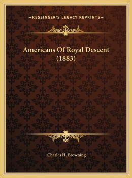 Americans of Royal Descent (1883)