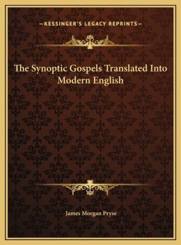 The Synoptic Gospels Translated Into Modern English the Synoptic Gospels Translated Into Modern English