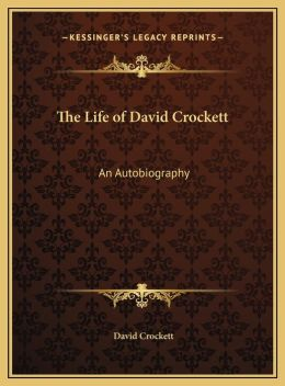 The Life Of David Crockett