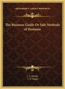 The Business Guide Or Safe Methods Of Business