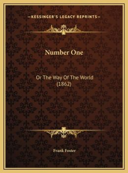 Number One: Or the Way of the World (1862) or the Way of the World (1862)