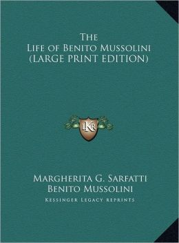 The Life of Benito Mussolini