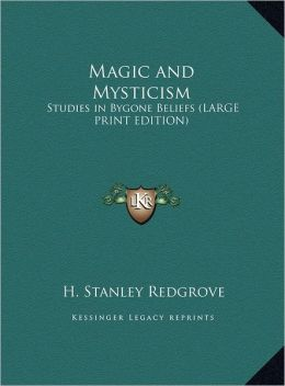 Magic and Mysticism: Studies in Bygone Beliefs (Large Print Edition)