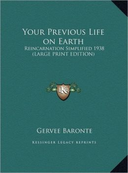 Your Previous Life on Earth: Reincarnation Simplified 1938 (Large Print Edition)