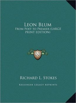 Leon Blum: From Poet to Premier (Large Print Edition)