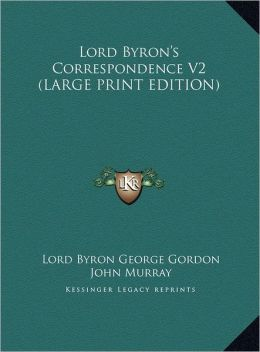 Lord Byron's Correspondence V2