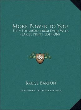 More Power to You: Fifty Editorials from Every Week (Large Print Edition)