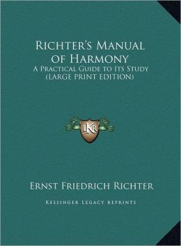 Richter's Manual of Harmony: A Practical Guide to Its Study