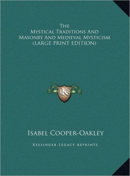 The Mystical Traditions and Masonry and Medieval Mysticism