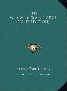 The War With Spain (Large Print Edition)