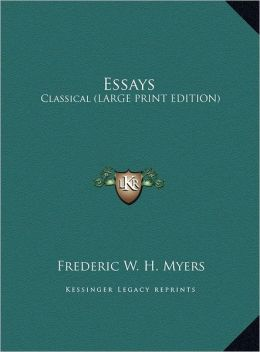 Essays: Classical (Large Print Edition)