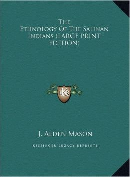 The Ethnology of the Salinan Indians
