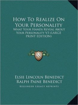How to Realize on Your Personality: What Your Hands Reveal about Your Personality V3 (Large Print Edition)