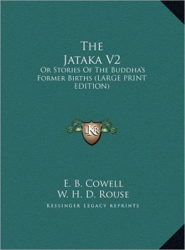 The Jataka V2: Or Stories of the Buddha's Former Births (Large Print Edition)