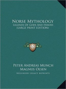 Norse Mythology: Legends of Gods and Heroes (Large Print Edition)