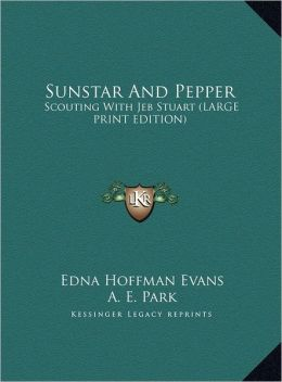 Sunstar and Pepper: Scouting with Jeb Stuart (Large Print Edition)