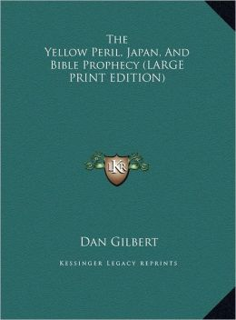 The Yellow Peril, Japan, and Bible Prophecy