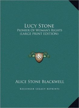Lucy Stone: Pioneer of Woman's Rights (Large Print Edition)