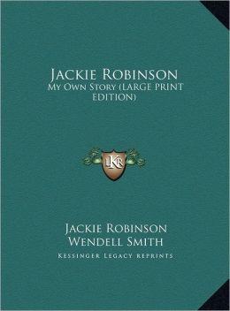 Jackie Robinson: My Own Story (Large Print Edition)