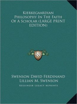 Kierkegaardian Philosophy in the Faith of a Scholar