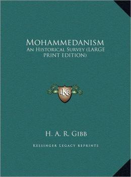Mohammedanism: An Historical Survey (Large Print Edition)