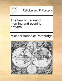 The family manual of morning and evening prayers. ...