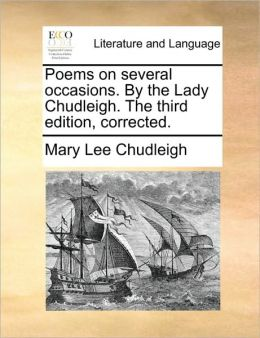 Poems on several occasions. By the Lady Chudleigh. The third edition, corrected.
