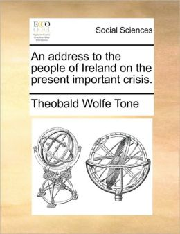 An address to the people of Ireland on the present important crisis.