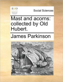 Mast and acorns: collected by Old Hubert.