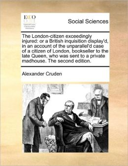 The London-Citizen Exceedingly Injured