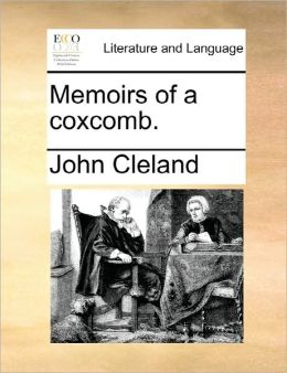 Memoirs Of A Coxcomb.