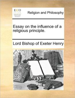 Essay on the influence of a religious principle.