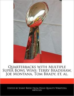 Quarterbacks With Multiple Super Bowl Wins