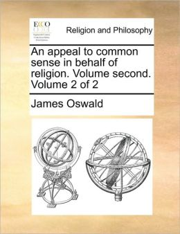 An appeal to common sense in behalf of religion. Volume second. Volume 2 of 2
