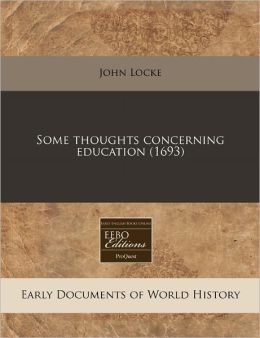 Some thoughts concerning Education (1693)