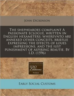 The Shepheardes Complaint A Passionate Eclogue, Written In English Hexameters