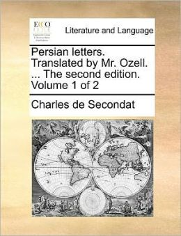 Persian letters. Translated by Mr. Ozell. ... The second edition. Volume 1 of 2
