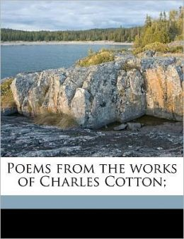 Poems from the works of Charles Cotton;
